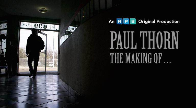 Paul Thorn: Paul Thorn: The Making Of...
