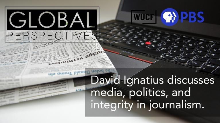 Global Perspectives: David Ignatius
