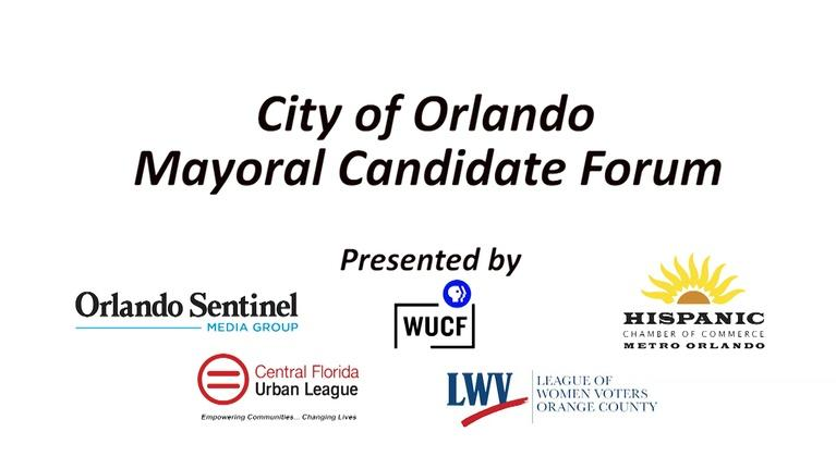 WUCF Specials: City of Orlando Mayoral Candidate Forum