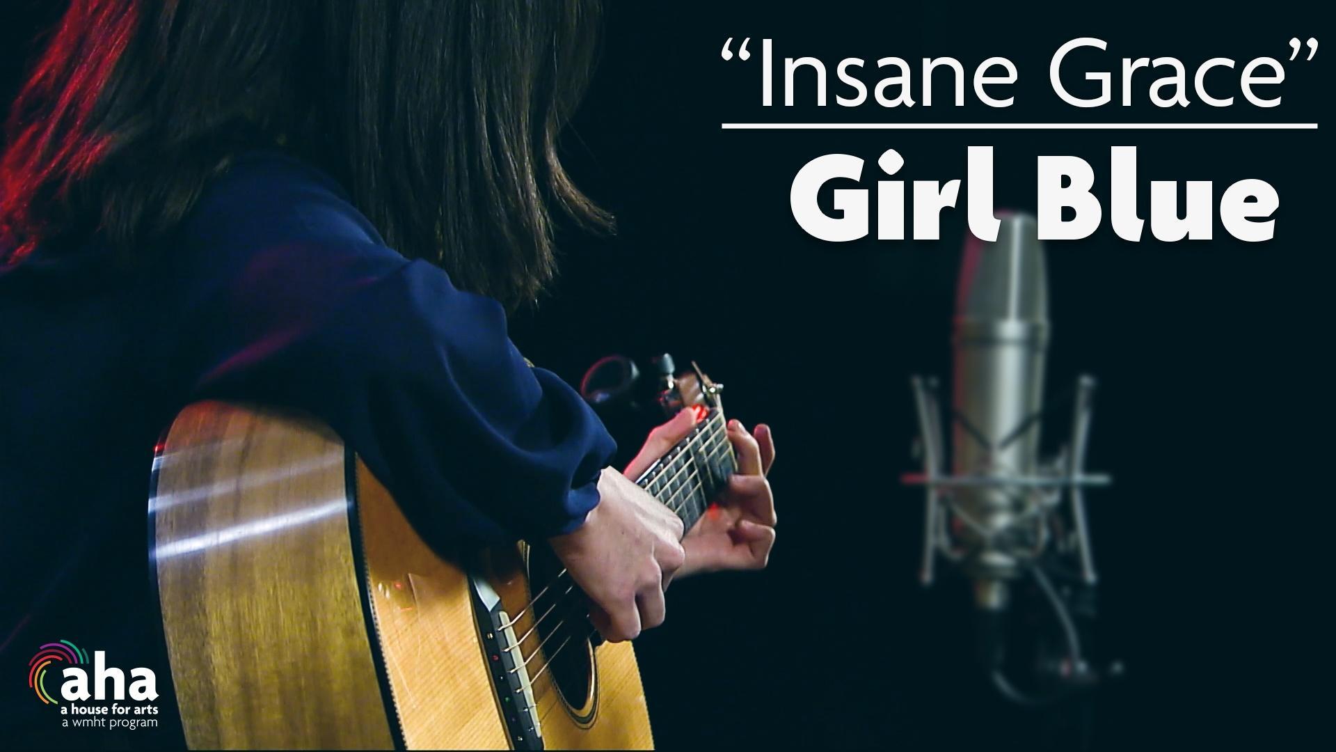AHA! 601 | Girl Blue: Insane Grace