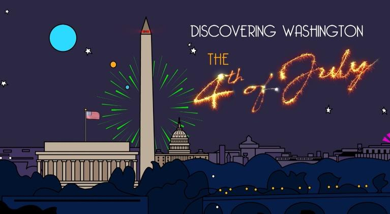 Discovering Washington: Discovering Washington: The 4th of July