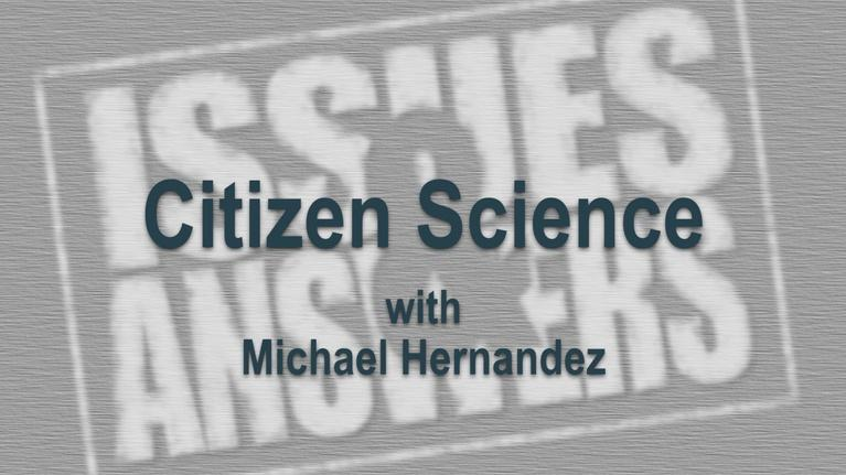 Issues & Answers: Citizen Science