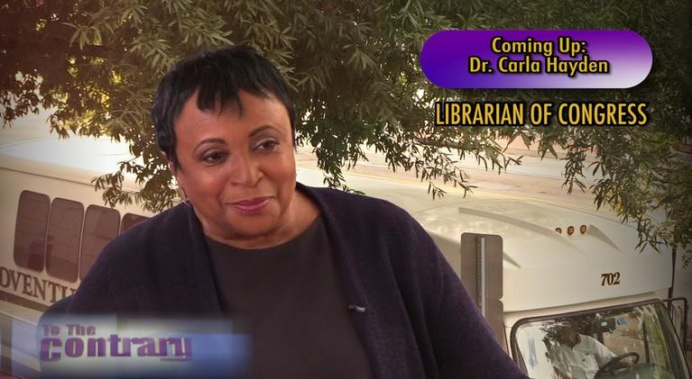 To The Contrary: Woman Thought Leader: Dr. Carla Hayden
