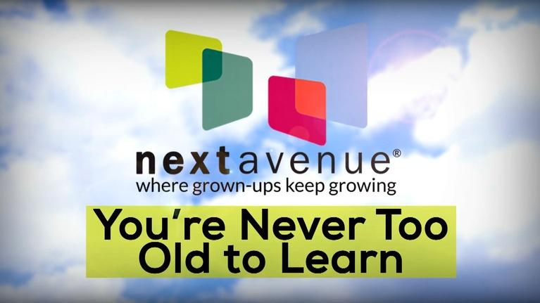 Next Avenue Community Conversations: You're Never Too Old to Learn! (7/18/2019)