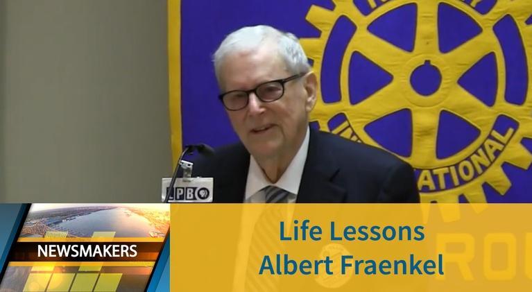 Newsmakers: Life Lessons | Past President Albert Fraenkel | 3/20/2019