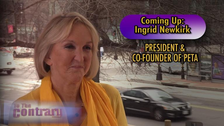 To The Contrary: Woman Thought Leader: Ingrid Newkirk