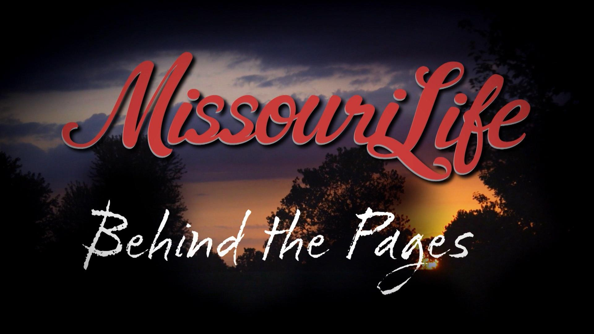 Missouri Life #406 Behind the Pages