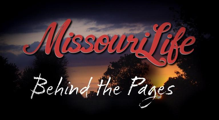 Missouri Life: Missouri Life #406 Behind the Pages