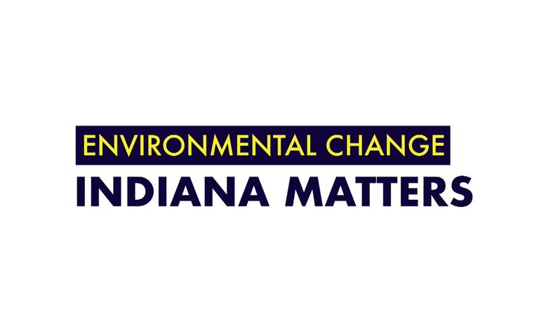 Environmental Change: Indiana Matters