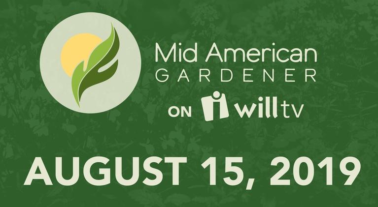 Mid-American Gardener: August 15, 2019 - Mid-American Gardener