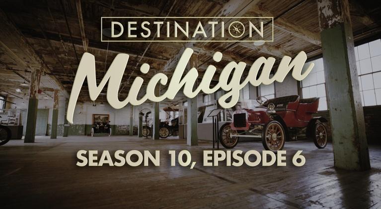Destination Michigan: Season 10, Episode 6