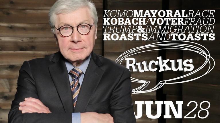 Ruckus: KC Mayoral Race, Kobach/Voter ID, Immigration - Jun 28, 2018
