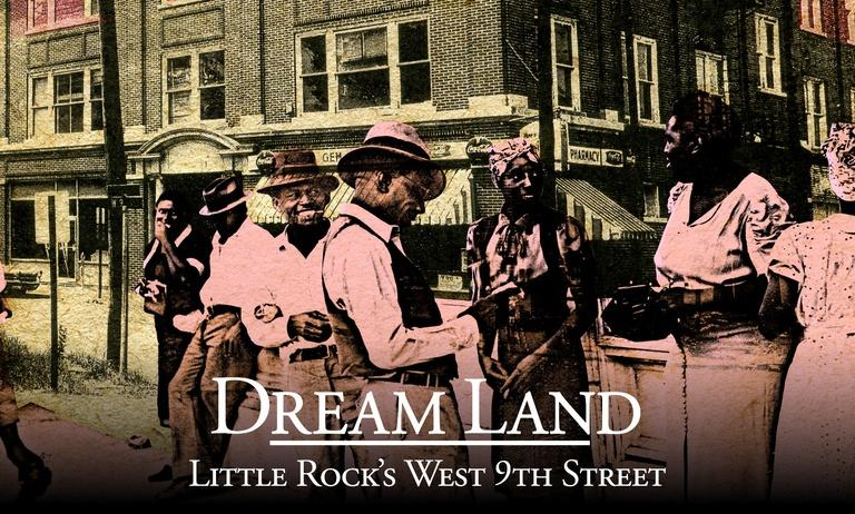 Dream Land: Little Rock's West 9th Street