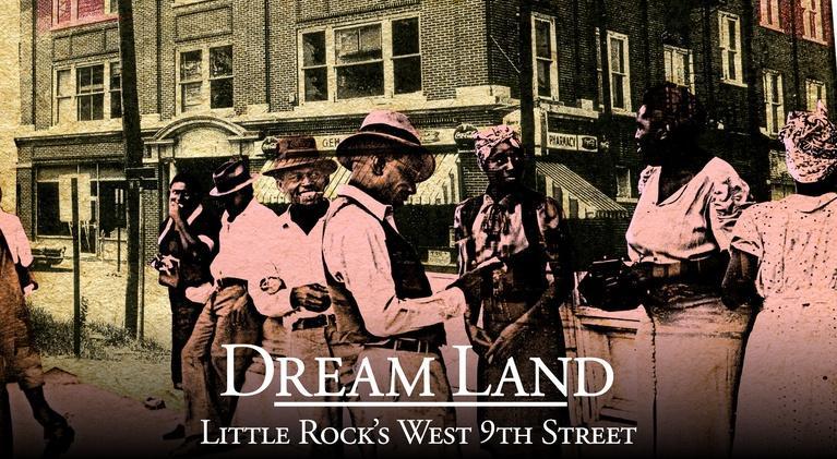 Dream Land: Little Rock's West 9th Street: Dream Land: Little Rock's West 9th Street