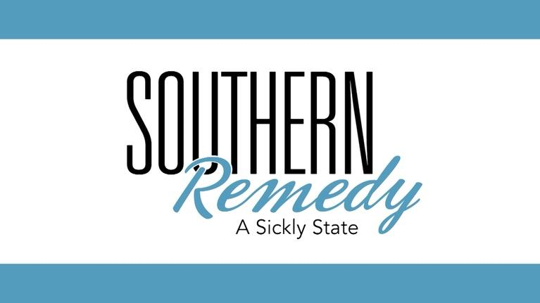 Southern Remedy: A Sickly State