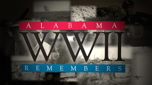 Alabama Storytellers : WWII: Alabama Remembers