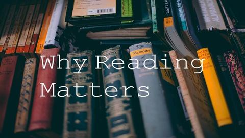 Why Reading Matters