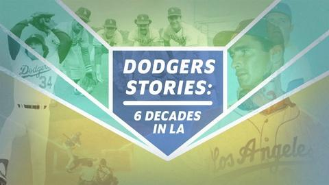 Dodgers Stories: 6 Decades in L.A. -- Dodgers Stories: 6 Decades in L.A.