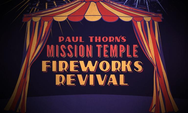 Paul Thorn's Mission Temple Fireworks Revival