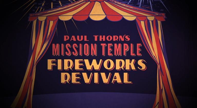 Paul Thorn: Paul Thorn's Mission Temple Fireworks Revival
