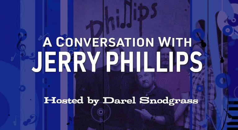 Conversation With . . .: A Conversation with Jerry Phillips