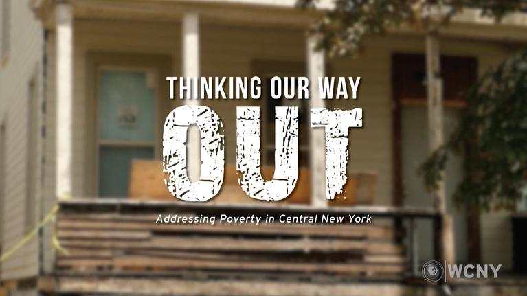 WCNY Specials: Thinking Our Way Out: Addressing Poverty in Central New York