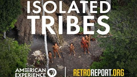 American Experience -- Isolated Tribes