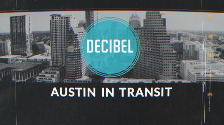 Decibel: Decibel: Austin In Transit