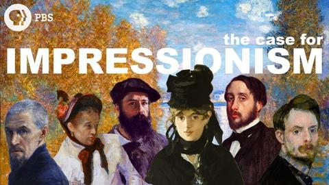 The Art Assignment -- The Case for Impressionism