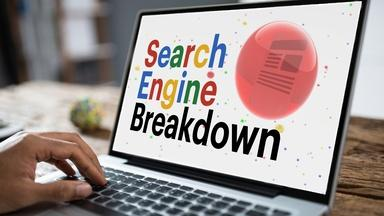 Search Engine Breakdown
