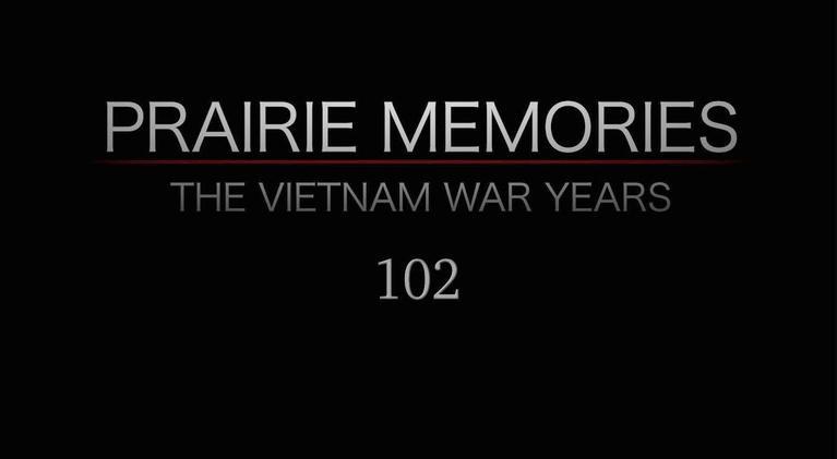 Prairie Memories: The Vietnam War Years: Prairie Memories: The Vietnam War Years Part 2