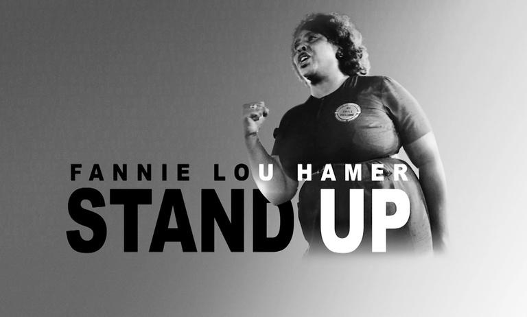 Fannie Lou Hamer: Stand Up
