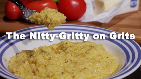 Nourish -- The Nitty-Gritty on Grits