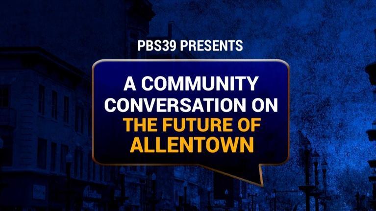 WLVT Specials: Community Conversation on Future of Allentown