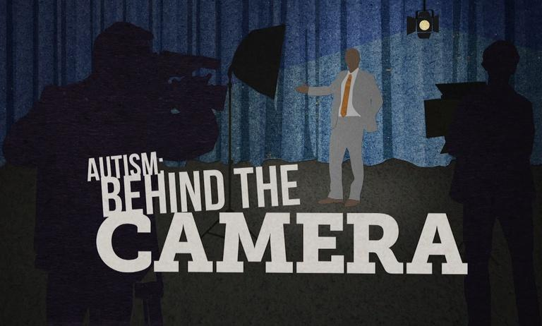 Autism: Behind the Camera