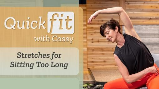 Quick Fit with Cassy : Stretches for Sitting too Long