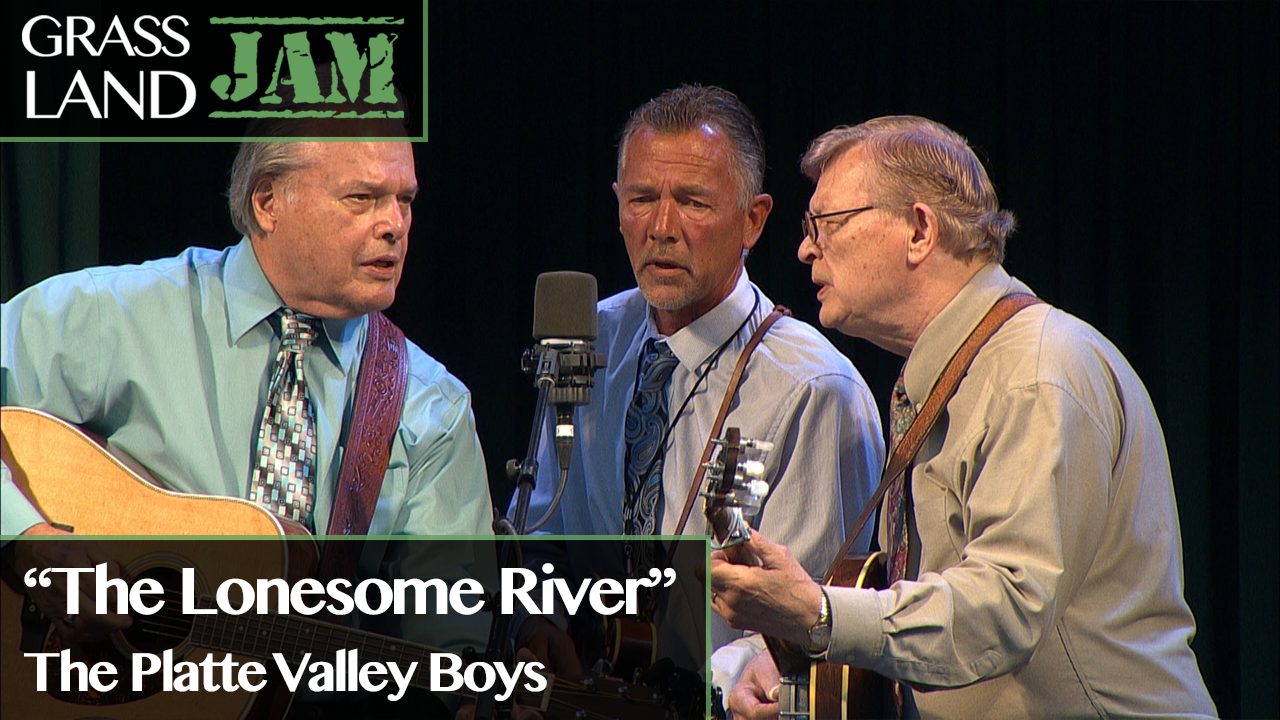 """""""The Lonesome River"""" The Platte Valley Boys"""