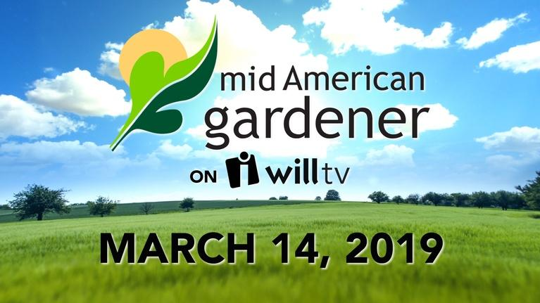Mid-American Gardener: March 14, 2019 - Mid-American Gardener
