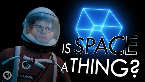 It's Okay to Be Smart -- S4 Ep37: Is Space A Thing?