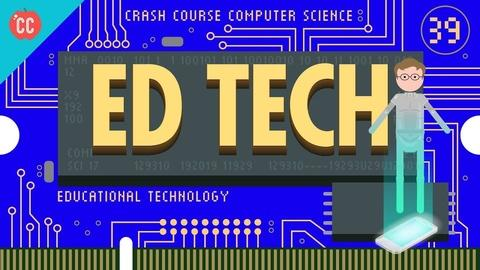 Crash Course Computer Science -- Educational Technology: Crash Course Computer Science #39