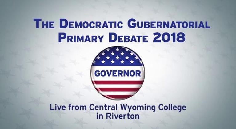 Wyoming News and Public Affairs: Wyoming Democratic Gubernatorial Primary Debate