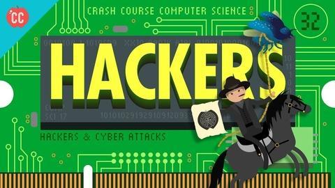 Crash Course Computer Science -- Hackers & Cyber Attacks: Crash Course Computer Science #32