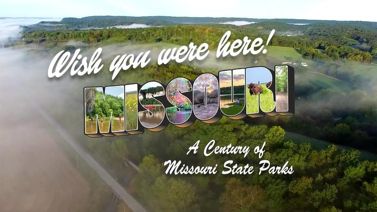 Nine Network Specials: Wish You Were Here–A Century of Missouri State Parks