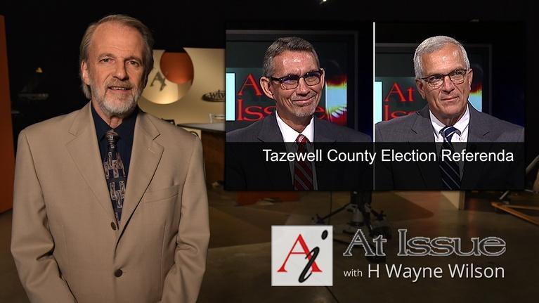 At Issue: S31 E12: Tazewell County Election Referenda