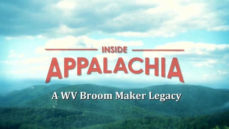 Inside Appalachia: A Broom Maker Legacy