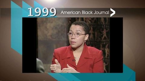 American Black Journal -- 1999 American Black Journal Interview: Raising and Educating