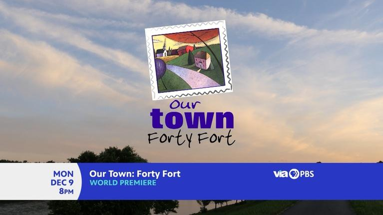 WVIA Our Town Series: Our Town Forty Fort - Preview
