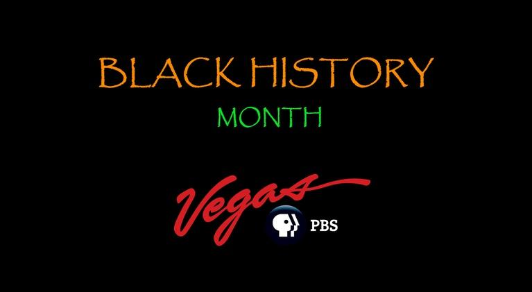 Vegas PBS Documentaries: Vegas PBS Celebrates Black History Month