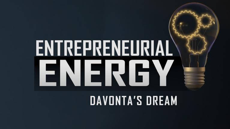 Entrepreneurial Energy-Educator Resources: Entrepreneurial Energy - DAVONTA'S DREAM