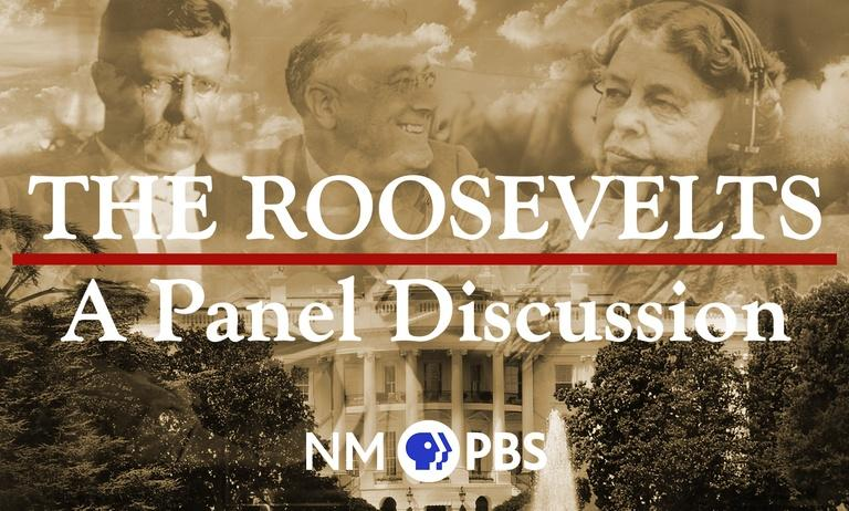 """""""The Roosevelts: An Intimate Portrait"""" Panel Discussion"""